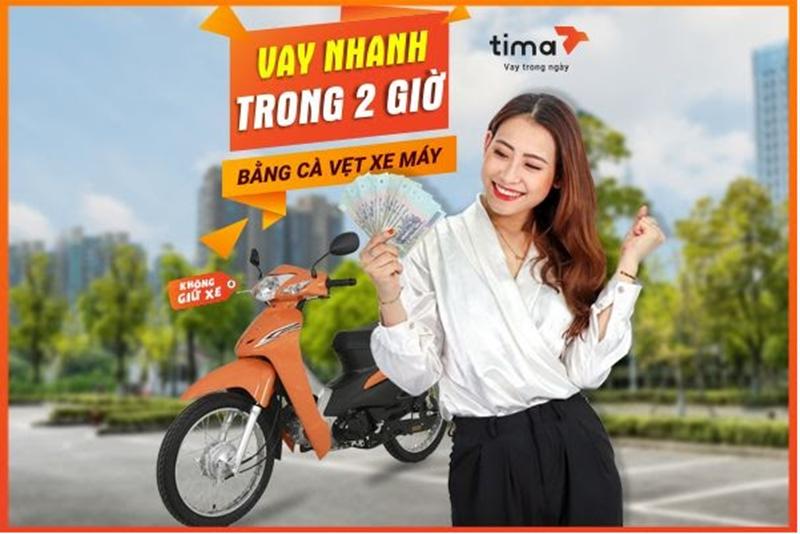 Tima cung cấp dịch vụ vay thế chấp cavet xe máy 2 giờ với nhiều lợi ích hấp dẫn