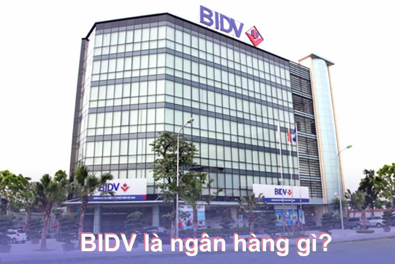 BIDV là ngân hàng gì?
