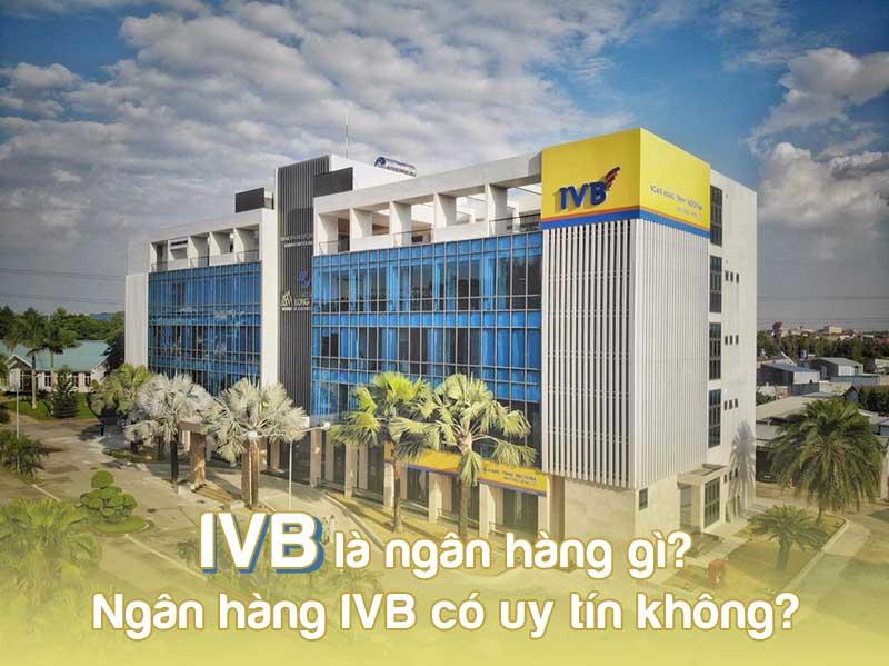Ngân hàng IVB là ngân hàng gì?