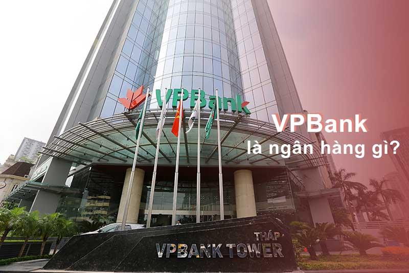 VPBank là ngân hàng gì?