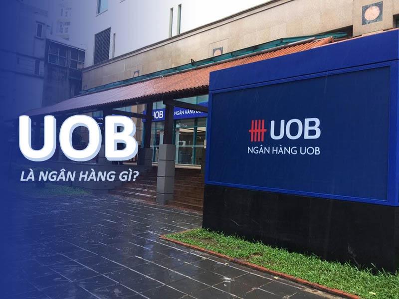 UOB là ngân hàng gì? Có tốt không?