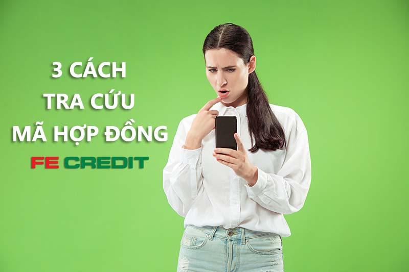 Tra cứu hợp đồng FE Credit